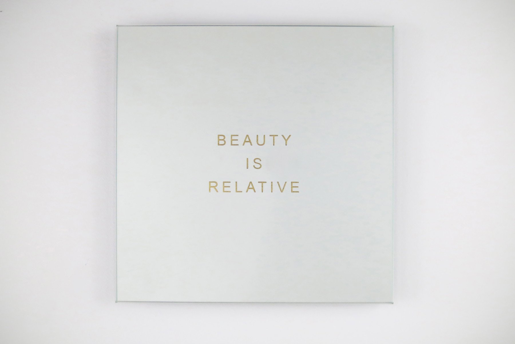 Beauty is relative - mirror